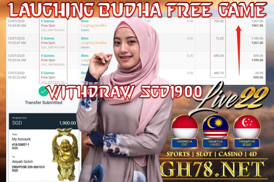 LIVE22 , LAUGHING BUDDHA FREE GAME ! , WITHDRAW SG1900