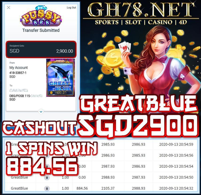 MEMBER PLAY PUSSY888 GREAT BLUE CASHOT $2900 !!