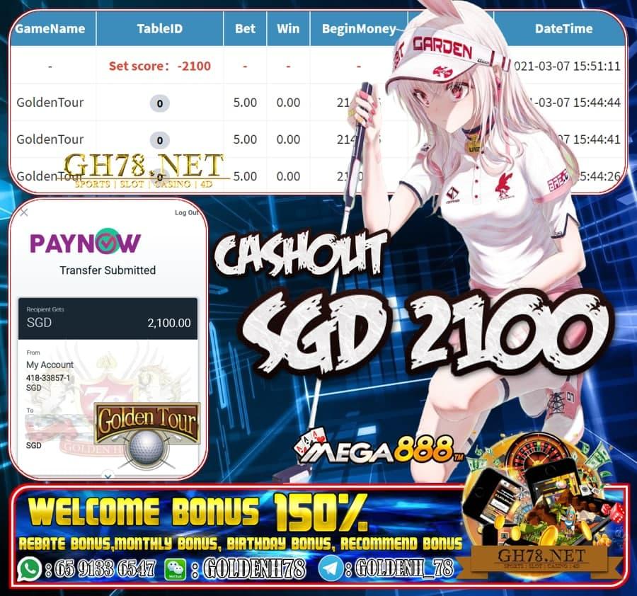 MEGA888 GOLDEN TOUR CASHOUT $S2100