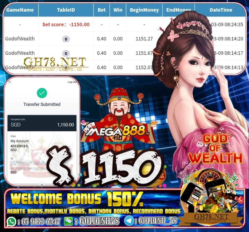 MEGA888 GOD OF WEALTH GAME  CASHOUT SGD1150 JOIN NOW WITH US AT GH78.NET !!