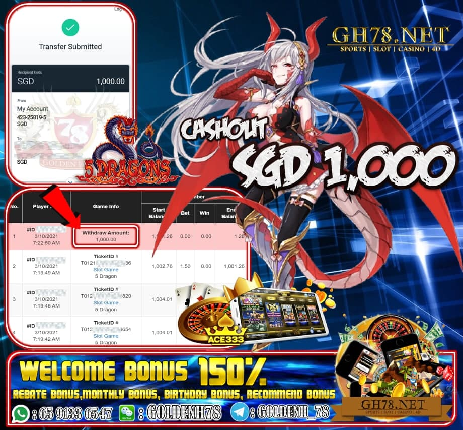 ACE333 PUSSY888 FIVE DRAGONS GAME CASHOUT SGD1000 JOIN NOW WITH US AT GH78.NET !!