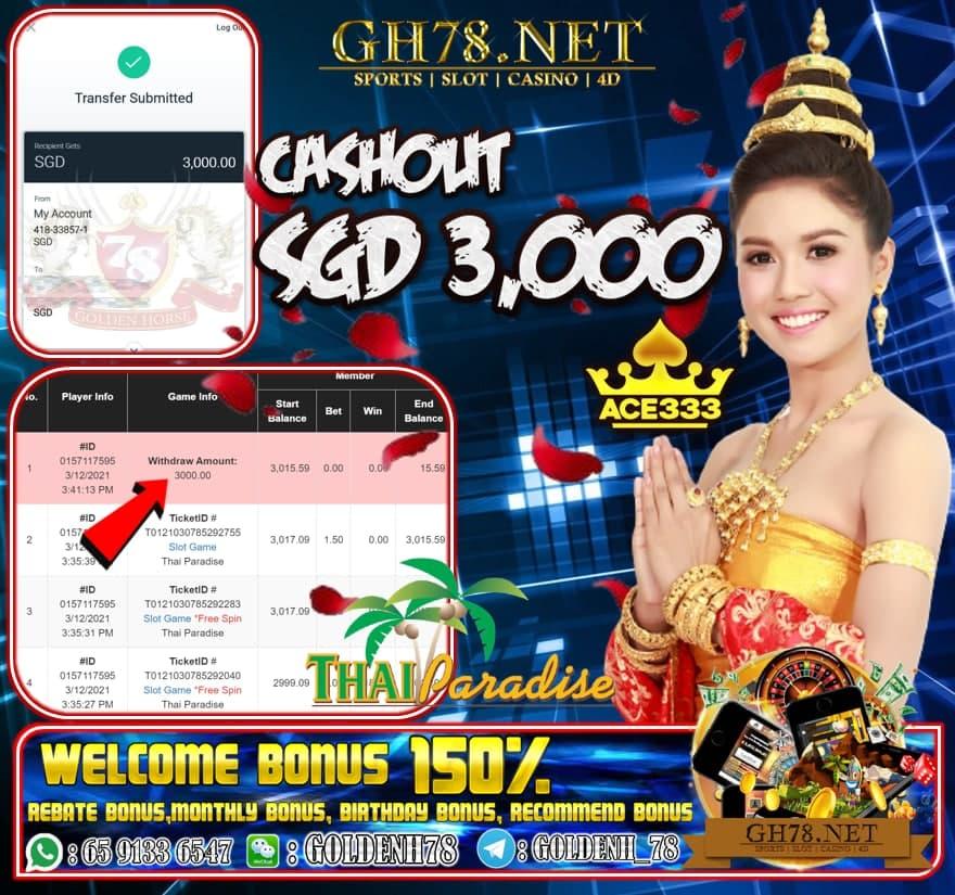 ACE333 THAI PARADISE GAME CASHOUT $S3000 JOM JOIN SEKARANG KAT KOMPENI KAMI